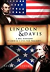 LINCOLN & DAVIS: A Dual Biography of America's Civil War Presidents