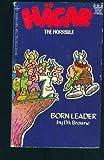 Hägar the Horrible: Born Leader (0441314465) by Browne, Dik