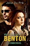 Benton: A Zombie Novel: Volume Three