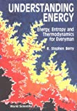 img - for Understanding Engergy: Energy, Entrophy and Thermodynamics for Everyman book / textbook / text book