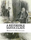 img - for A Reversible Santa Claus book / textbook / text book