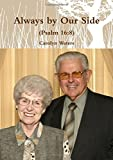 img - for Always by Our Side (Psalm 16:8) book / textbook / text book