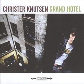 Christer Knutsen Grand Hotel