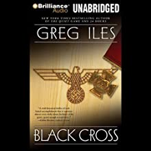 Black Cross (       UNABRIDGED) by Greg Iles Narrated by Dick Hill