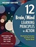 img - for 12 Brain/Mind Learning Principles in Action: Developing Executive Functions of the Human Brain book / textbook / text book
