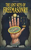 The Lost Keys of Freemasonry (Dover Occult) (0486473775) by Hall, Manly P.