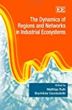 img - for The Dynamics of Regions and Networks in Industrial Ecosystems book / textbook / text book
