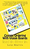 img - for Cosmic Ordering With Vision Boards: Think It. See It. Get It! book / textbook / text book