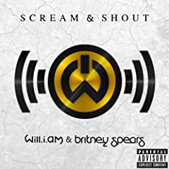 Scream & Shout (Dirty / Main) [feat. Britney Spears] [Explicit]