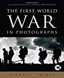 img - for The First World War in Photographs book / textbook / text book
