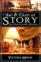 The Art & Craft of Story: 2nd Practitioner's Manual (Art & Craft of Writing) (English Edition)