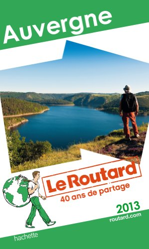Guide du Routard Auvergne 2013