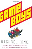 Michael Kane Game Boys: Professional Videogaming's Rise from the Basement to the Big Time