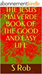 THE JESUS MALVERDE BOOK OF THE GOOD A...
