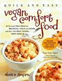 img - for Quick and Easy Vegan Comfort Food: 65 Everyday Meal Ideas for Breakfast, Lunch and Dinner with Over 150 Great-tasting, Down-home Recipes book / textbook / text book