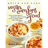 Quick and Easy Vegan Comfort Food: 65 Everyday Meal Ideas for Breakfast, Lunch and Dinner with Over 150 Great-Tasting, Down-Home Recipes ~ Alicia C. Simpson