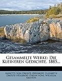Gesammelte Werke: Die Kleineren Gedichte. 1885... (German Edition) (1270785877) by Droste-Hülshoff, Annette von