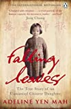 Adeline Yen Mah Falling Leaves Return to Their Roots: The True Story of an Unwanted Chinese Daughter