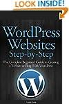 Wordpress Websites Step-By-Step: The...