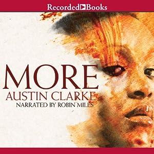 More: A Novel | [Austin Clarke]
