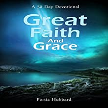 Great Faith and Grace Audiobook by Portia Hubbard Narrated by Lynn Benson