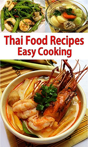 Thai Food Recipes: Thai Food Recipes:The simple Thai Food can find in all of Thai restaurant by Mrs. Siriporn Cheuhong