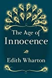 Image of The Age of Innocence: Original and Unabridged (Translate House Classics)