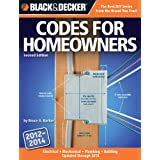 Black & Decker Codes for Homeowners: Electrical  Mechanical  Plumbing  Building Updated through 2014 (Black & Decker Complete Guide) ~ Bruce Barker