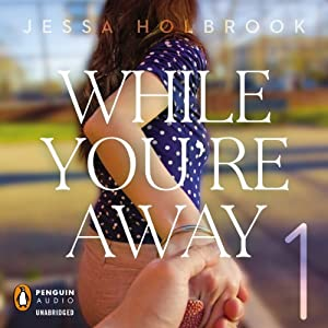 While You're Away Part I: While You're Away | [Jessa Holbrook]