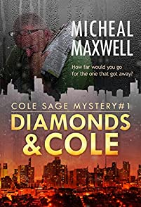 Diamonds And Cole: Cole Sage Mystery #1 by Micheal Maxwell ebook deal