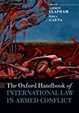 img - for The Oxford Handbook of International Law in Armed Conflict (Oxford Handbooks in Law) book / textbook / text book