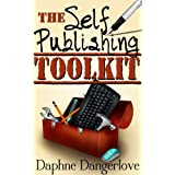The Self Publishing Toolkit: How to Publish & Sell Kindle ebooks on Amazon ~ Daphne Dangerlove