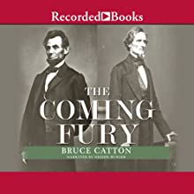 The Coming Fury: The Centennial History of the Civil War, Volume 1 (       UNABRIDGED) by Bruce Catton Narrated by Nelson Runger