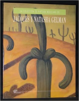 La Coleccion de pintura mexicana de Jacques y Natasha Gelman: Centro