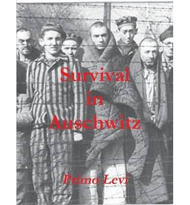 primo levi survival in auschwitz essays View this essay on survival in auschwitz primo levi's most important survival was all that could have been accomplished under the circumstances and this was.