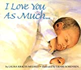 img - for I Love You As Much... book / textbook / text book