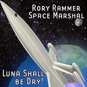 Luna Shall Be Dry! (Dramatized) Hörspiel