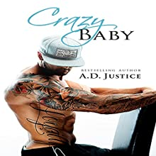 Crazy Baby: The Crazy Series, Book 2 Audiobook by A.D. Justice Narrated by Kelley Madison, Morgan Greenfield