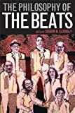 img - for The Philosophy of the Beats (Philosophy Of Popular Culture) book / textbook / text book