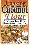 Cooking with Coconut Flour: A Delicio…
