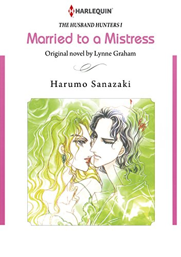 Lynne Graham - Married to A Mistress (Harlequin comics)