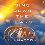 Sing Down the Stars: Sing Down the Stars, Book 1 | Laura Hatton
