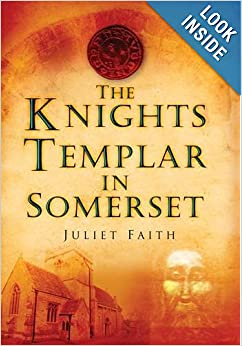 The Knights Templar In Somerset Juliet Faith border=