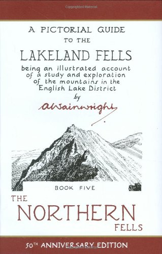 The Northern Fells (Anniversary Edition): 5 (Pictorial Guides to the Lakeland Fells 50th Anniversary Editions)