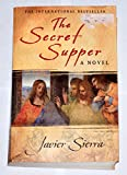 La Cena Secreta/ the Secret Supper (Best Seller) (Spanish Edition) (0731812867) by Sierra, Javier