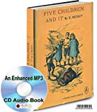 FIVE CHILDREN AND IT BY EDITH NESBIT * AN ENHANCED MP3 CD AUDIO BOOK