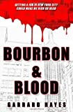 Garrard Hayes Bourbon & Blood: A Crime Fiction Thriller: 1 (Bill Conlin: Action & Suspense)