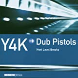 Y4k Vol.4: Next Level Breaks - Mixed By the Dub Pistols
