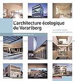 L Architecture Ecologique du Vorarlberg