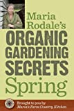 img - for Maria Rodale's Organic Gardening Secrets: Spring book / textbook / text book